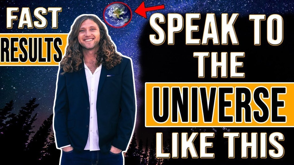 speak to the universe