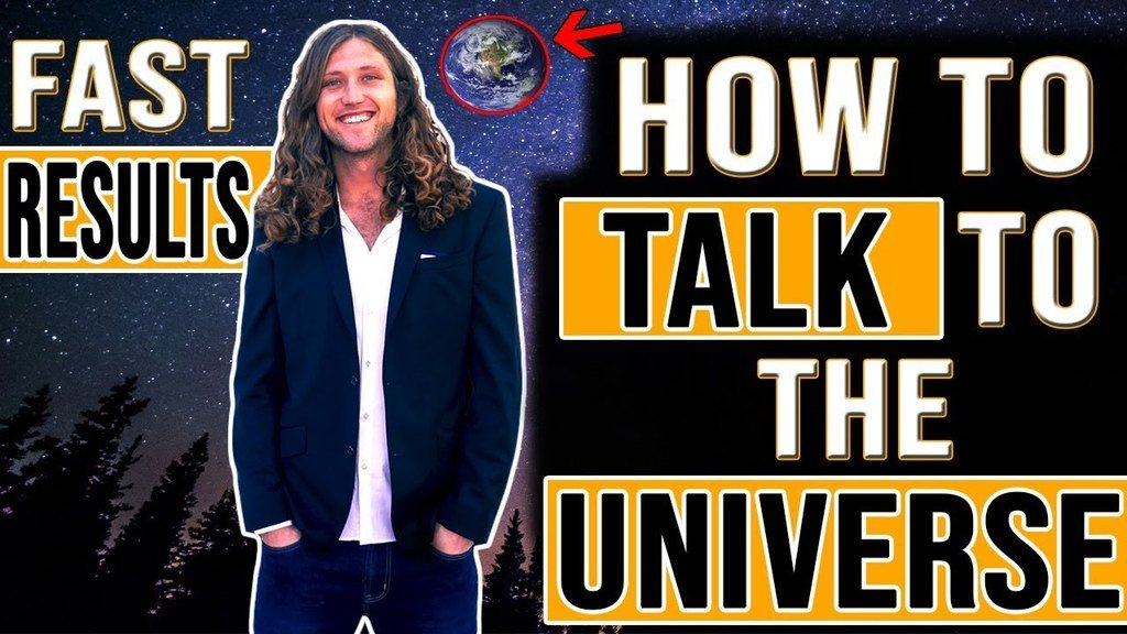 How To TALK TO THE UNIVERSE to Manifest What You Want